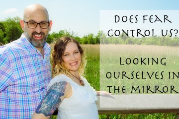 Looking Ourselves in the Mirror | Does Fear Control Us?
